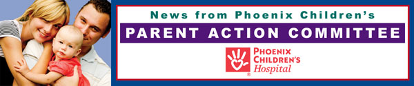News from Phoenix Children's Parent Action Committee